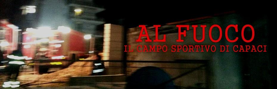 """Incendio al campo sportivo di Capaci. Antonio Vassallo: """"Non è semplice vandalismo"""""""